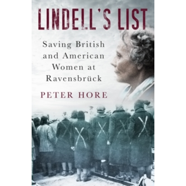 Lindell's List : Saving British and American Women at Ravensbruck