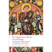 The Anglo-Saxon World: An Anthology by Oxford University Press (Paperback, 2009)