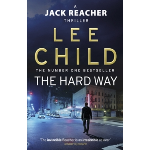 The Hard Way : (Jack Reacher 10)