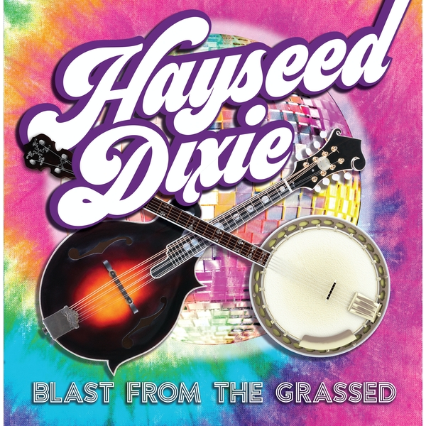 Hayseed Dixie ‎– Blast From The Grassed Vinyl