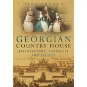 The Georgian Country House by Dana Arnold (Paperback, 1980)