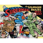 Superman: The Golden Age: Newspaper Dailies: 1944-1947 Hardcover