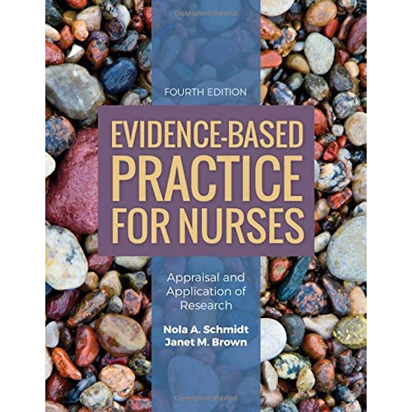 Evidence-Based Practice For Nurses: Appraisal And Application Of Research  Hardback 2017