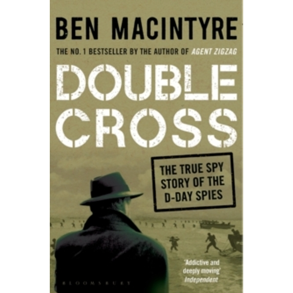 Double Cross : The True Story of The D-Day Spies