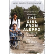 The Girl From Aleppo : Nujeen's Escape from War to Freedom