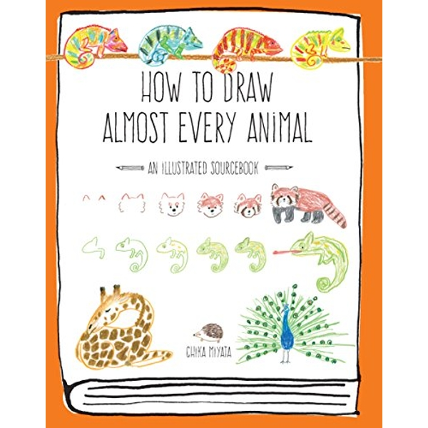 How to Draw Almost Every Animal An Illustrated Sourcebook Paperback / softback 2017