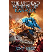 The Undead Hordes of Kangul by Jon F. Merz (Book, 2014)