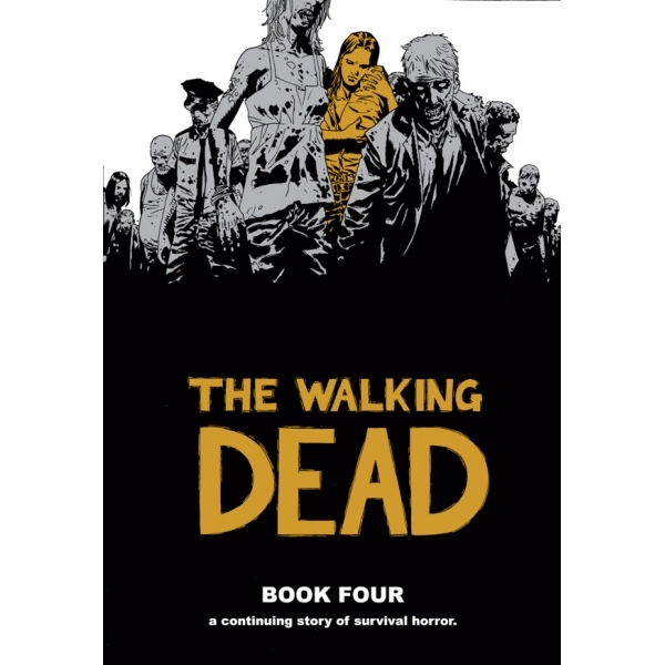 The Walking Dead Book 4 Hardcover