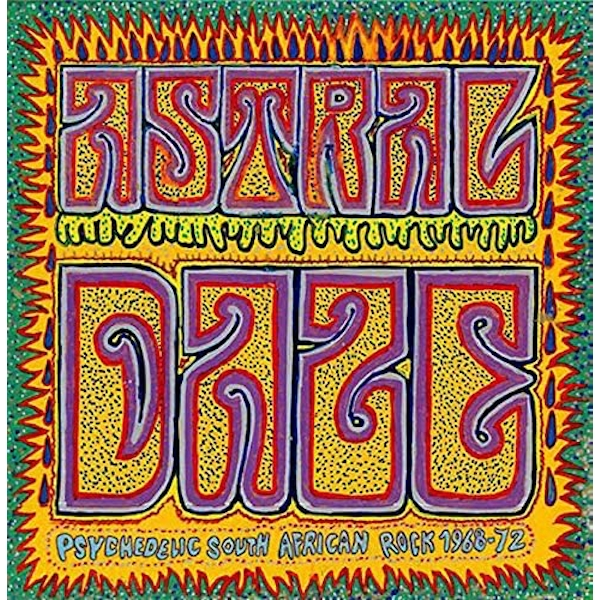 Various Artists - Astral Daze Psychedelic South African Rock 1968-1972 Vinyl