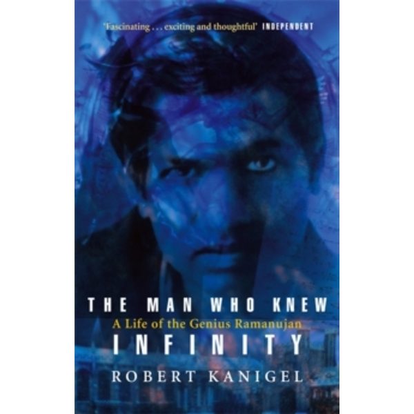 The Man Who Knew Infinity: Life of the Genius Ramanuja by Robert Kanigel (Paperback, 1992)