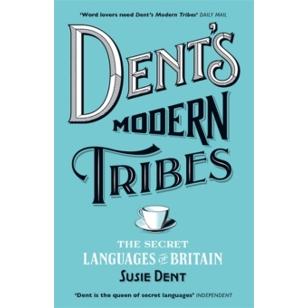 Dent's Modern Tribes : The Secret Languages of Britain