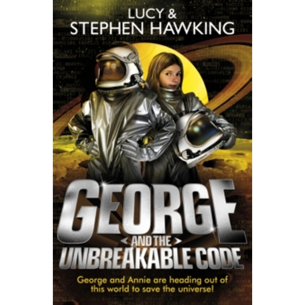 George and the Unbreakable Code by Lucy Hawking, Stephen Hawking (Paperback, 2015)
