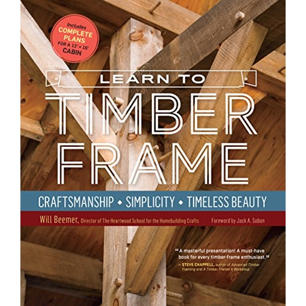 Learn to Timber Frame by Will Beemer (Paperback, 2016)