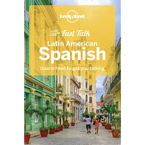 Lonely Planet Fast Talk Latin American Spanish  Paperback / softback 2018