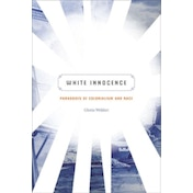 White Innocence: Paradoxes of Colonialism and Race by Gloria Wekker (Paperback, 2016)