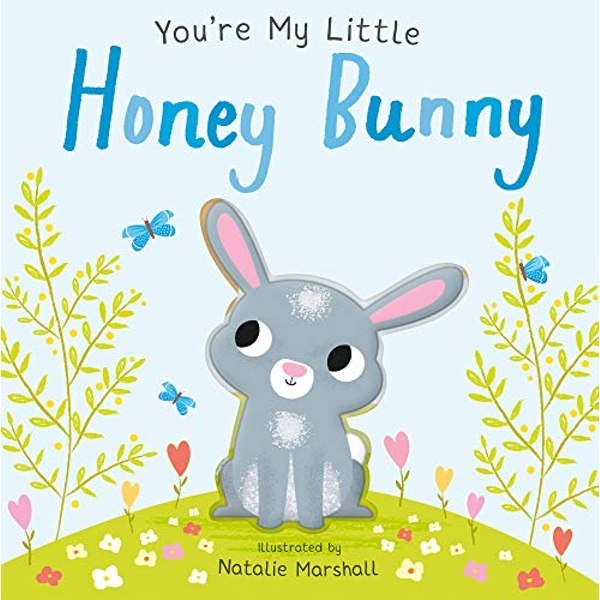 You're My Little Honey Bunny   Board book 2020