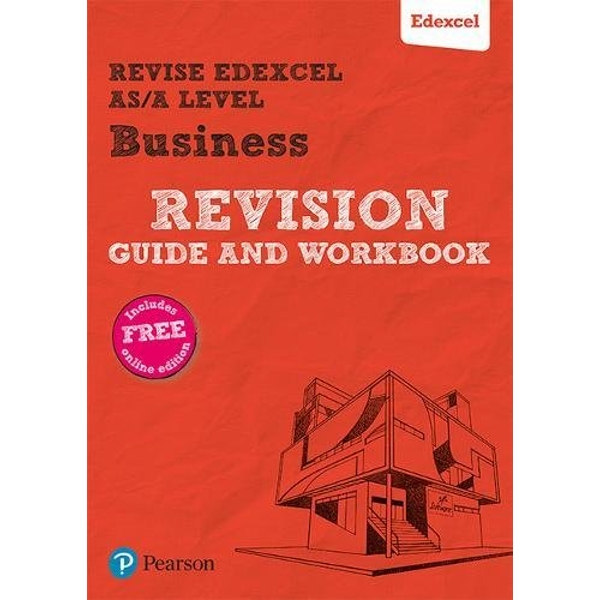 Revise Edexcel AS/A level Business Revision Guide & Workbook includes online edition Mixed media product 2018