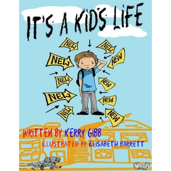 It's a Kid's Life by Kerry Gibb (Paperback, 2015)