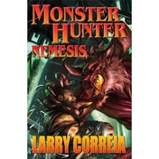 Monster Hunter: Nemesis by Larry Correia Signed Edition (Hardback, 2014)