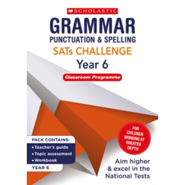 Grammar, Punctuation and Spelling Challenge Classroom Programme Pack (Year 6)