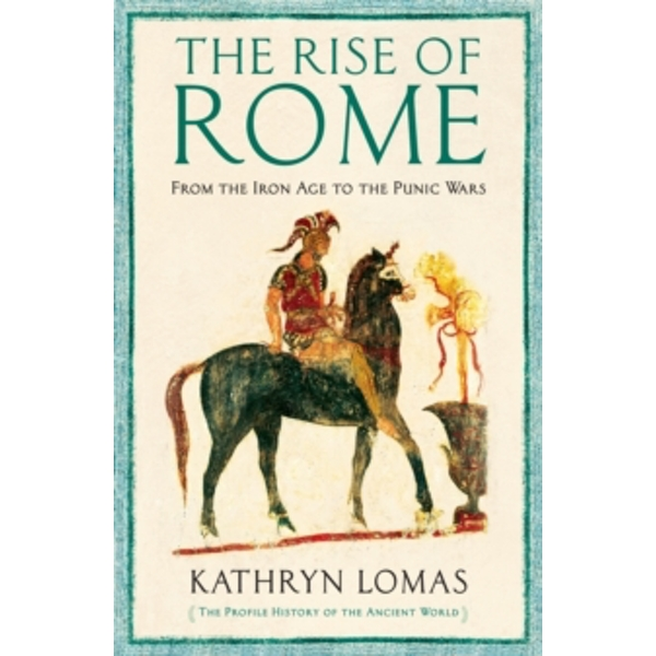 The Rise of Rome: 1000 BC - 264 BC by Kathryn Lomas (Hardback, 2017)