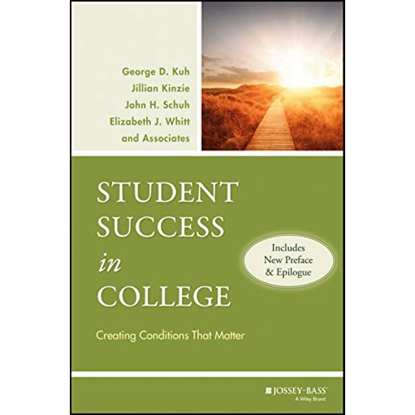 Student Success in College: Creating Conditions That Matter (Includes New Preface and Epilogue) by George D. Kuh, Elizabeth J. Whitt, John H. Schuh, Jillian Kinzie (Paperback, 2010)