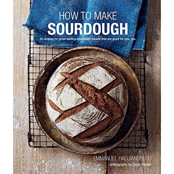 How To Make Sourdough: 45 Recipes for Great-Tasting Sourdough Breads That are Good for You, Too. by Emmanuel Hadjiandreou (Hardback, 2016)