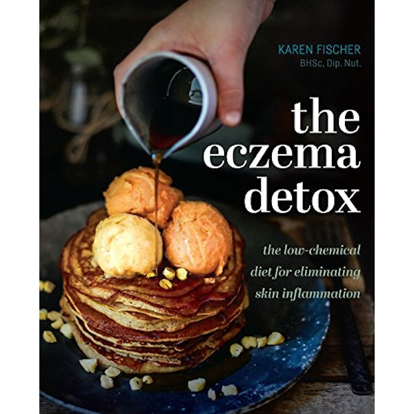 The Eczema Detox The low-chemical diet for eliminating skin inflammation Hardback 2018