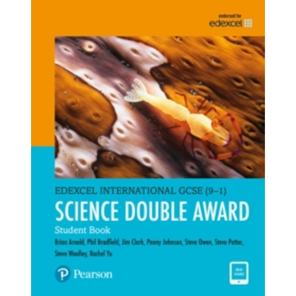 Edexcel International GCSE (9-1) Science Double Award Student Book: print and ebook bundle by Steve Potter, Philip Bradfield, Penny Johnson, Brian Arnold, Steve Woolley, Jim Clark (Mixed medi
