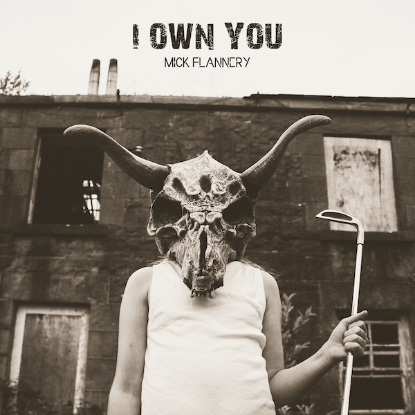 Mick Flannery - I Own You CD