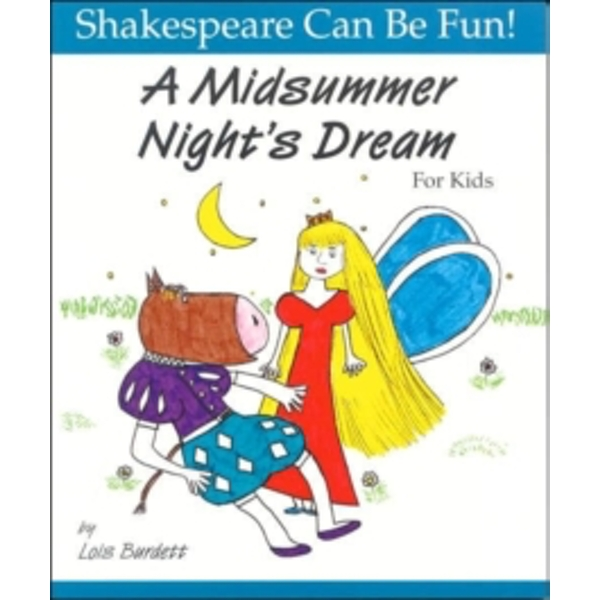 Midsummer Night's Dream  for Kids by Lois Burdett (Paperback, 1997)