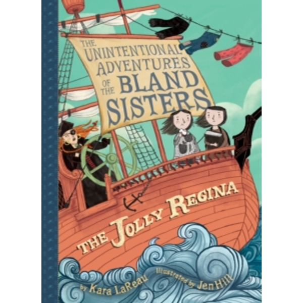 The Jolly Regina (The Unintentional Adventures of the Bland Sisters Book 1)