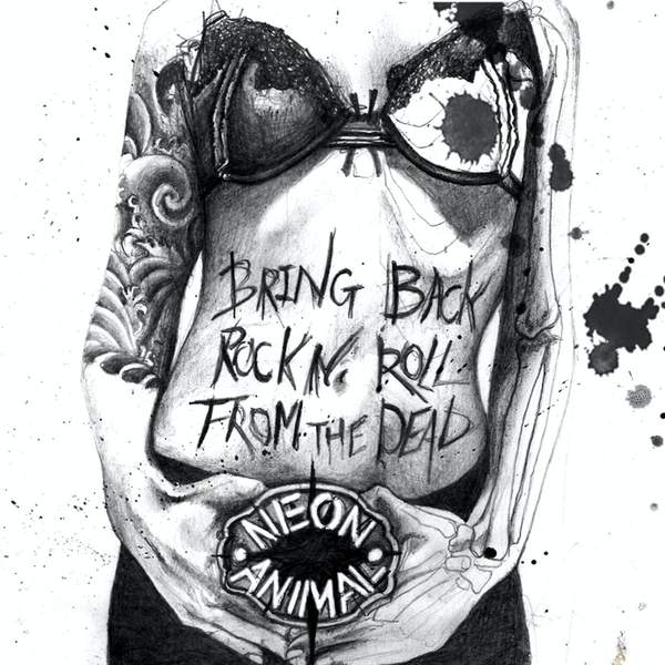Neon Animal - Bring Back Rock 'N' Roll from the Dead CD