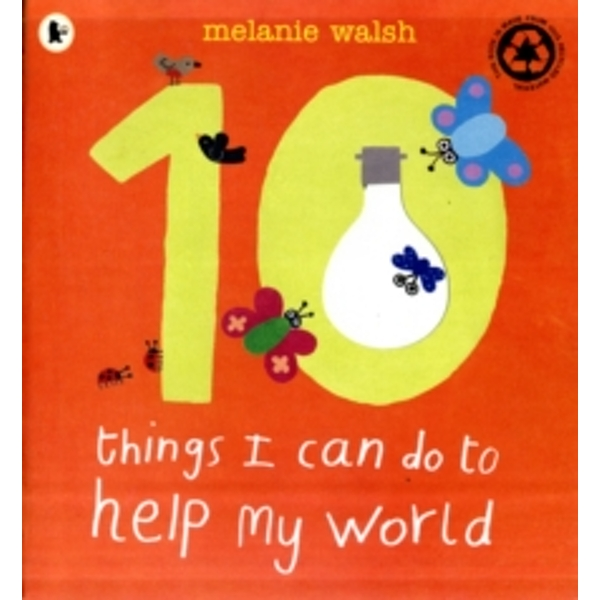 Ten Things I Can Do to Help My World by Melanie Walsh (Paperback, 2009)