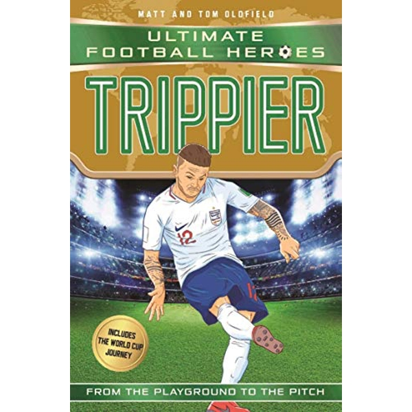 Trippier (Ultimate Football Heroes - International Edition) - includes the World Cup Journey!  Paperback / softback 2018