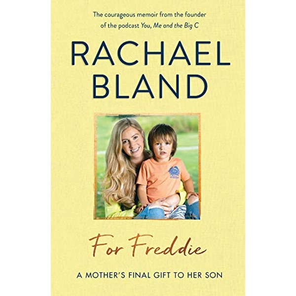 For Freddie A Mother's Final Gift to Her Son by Rachael Bland (Hardcover, 2019)