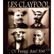 Les Claypool - Of Fungi And Foe Vinyl