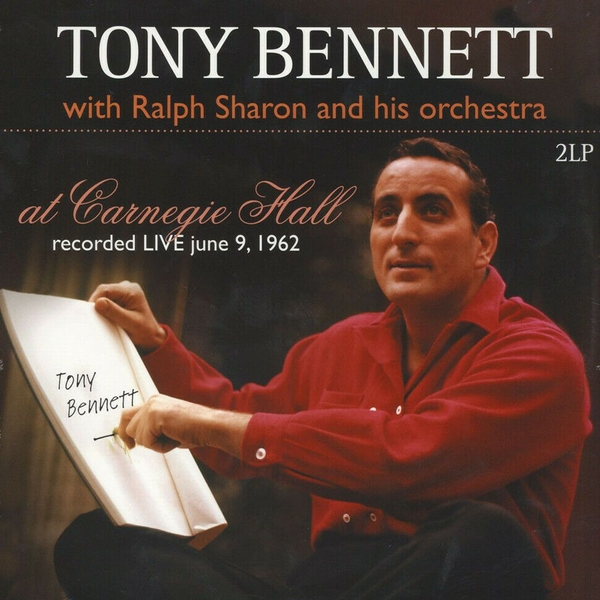 Tony Bennett with Ralph Sharon And His Orchestra - at Carnegie Hall Vinyl