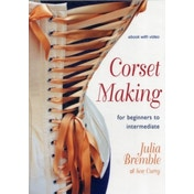 Corset Making: For Beginners to Intermediate by Julia Bremble (Digital, 2012)