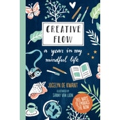Creative Flow : A Year in My Mindful Life