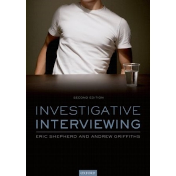 Investigative Interviewing: The Conversation Management Approach by Eric Shepherd, Andy Griffiths (Paperback, 2013)