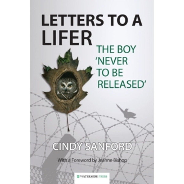 Letters to a Lifer: The Boy 'Never to be Released' by Cindy Sanford (Paperback, 2015)