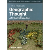 Geographic Thought: A Critical Introduction by Tim Cresswell (Paperback, 2012)