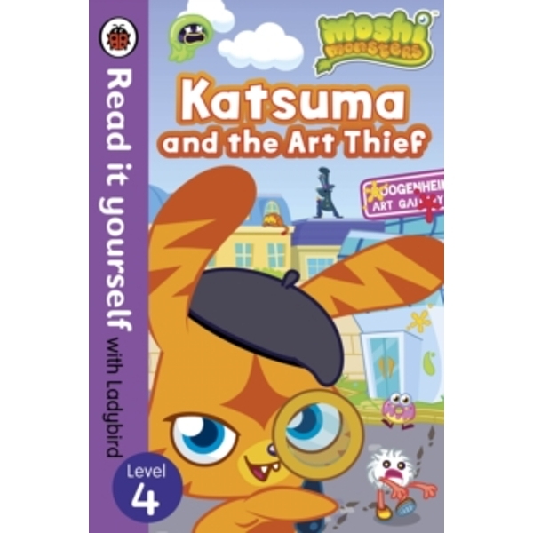 Moshi Monsters: Katsuma and the Art Thief - Read it Yourself with Ladybird : Level 4
