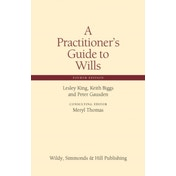 A Practitioner's Guide to Wills by Peter Gausden, Lesley King, Keith Biggs (Hardback, 2017)