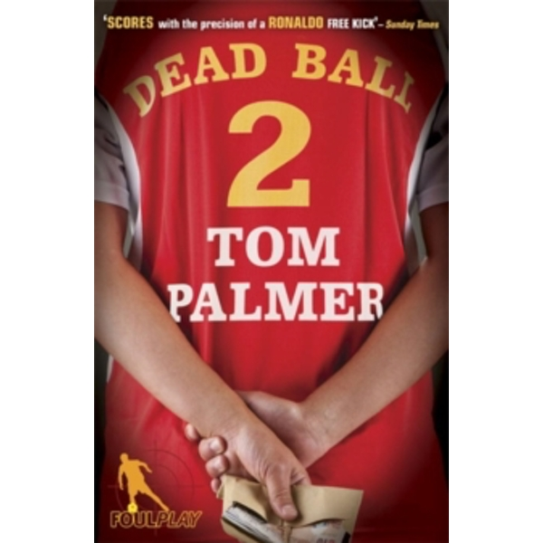 Foul Play: Dead Ball by Tom Palmer (Paperback, 2009)