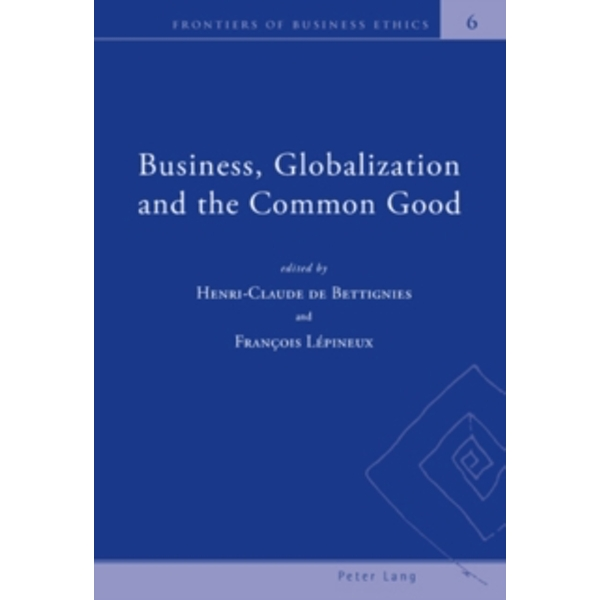 Business, Globalization and the Common Good by Verlag Peter Lang (Paperback, 2009)
