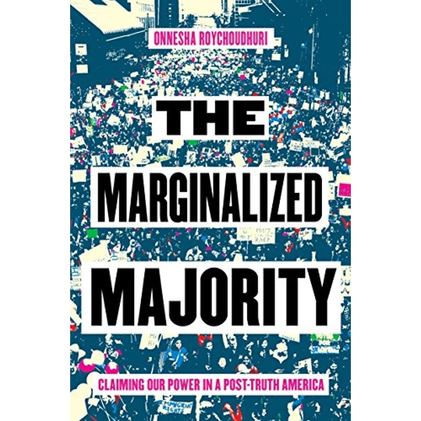 The Marginalized Majority Claiming Our Power in Post-Truth America Paperback / softback 2018