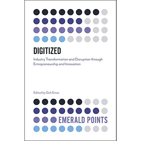 Digitized Industry Transformation and Disruption through Entrepreneurship and Innovation Paperback / softback 2019