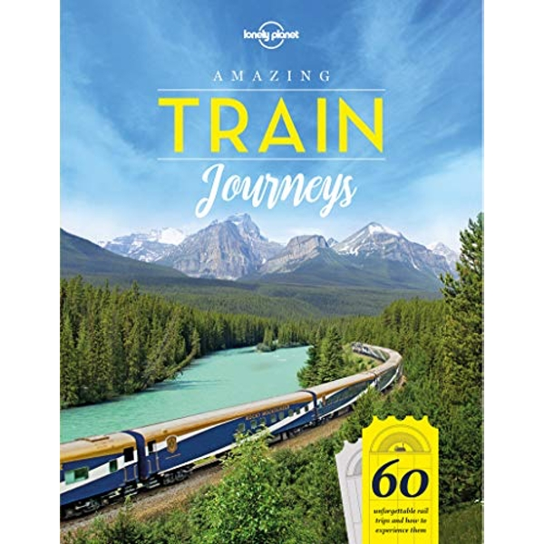 Amazing Train Journeys  Hardback 2018